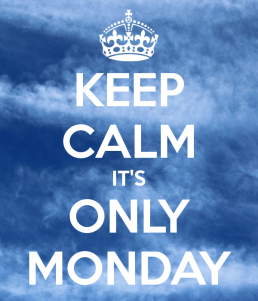 keep-calm-it-s-only-monday-93